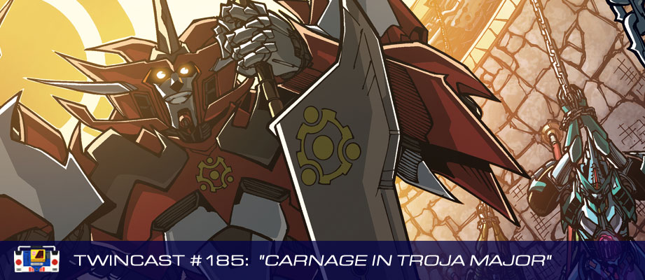 Transformers Podcast: Twincast / Podcast #185 - Carnage in Troja Major