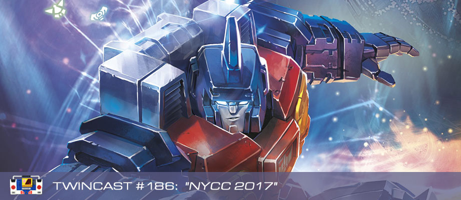 Transformers Podcast: Twincast / Podcast #186 - NYCC 2017