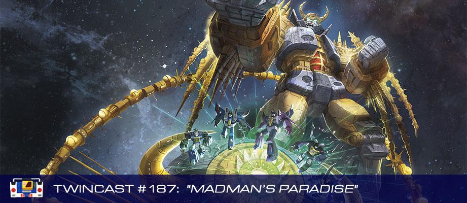 "Twincast / Podcast #187 ""Madman's Paradise"""