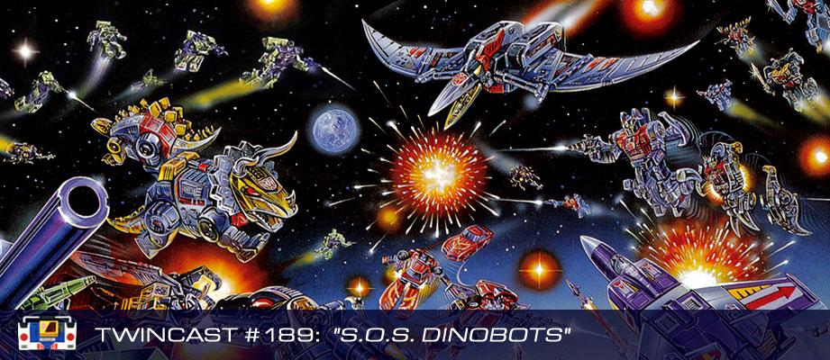 "Twincast / Podcast #189 ""S.O.S. Dinobots"""