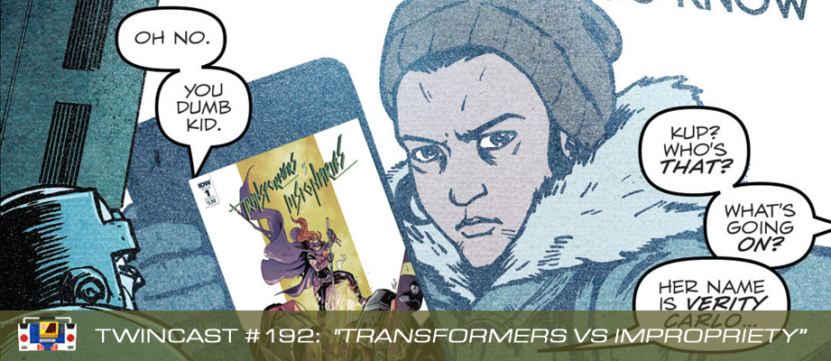 "Twincast / Podcast #192 ""Transformers vs. Impropriety"""