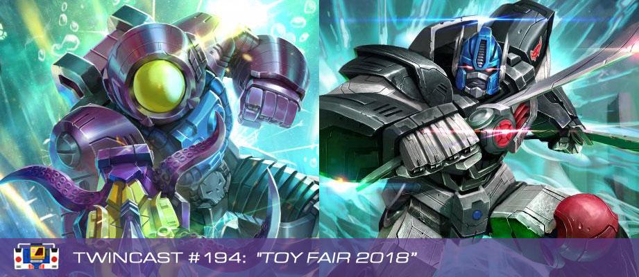 Transformers Podcast: Twincast / Podcast #194 - Toy Fair 2018