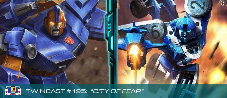 Transformers Podcast: Twincast / Podcast #195 - City of Fear
