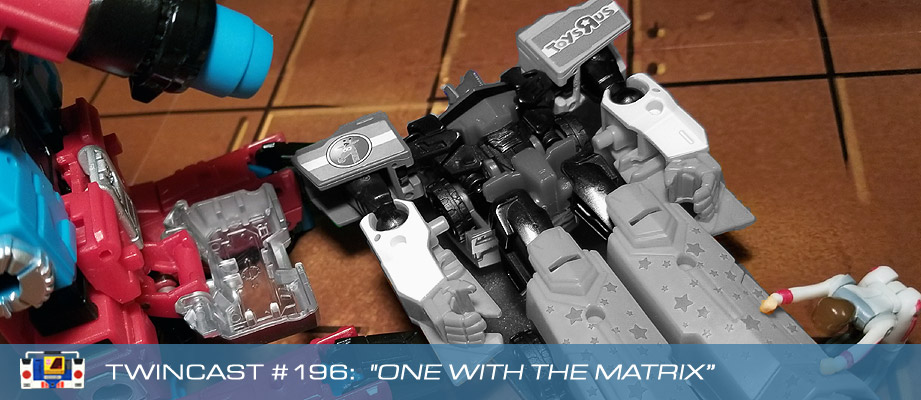 Transformers Podcast: Twincast / Podcast #196 - One With The Matrix