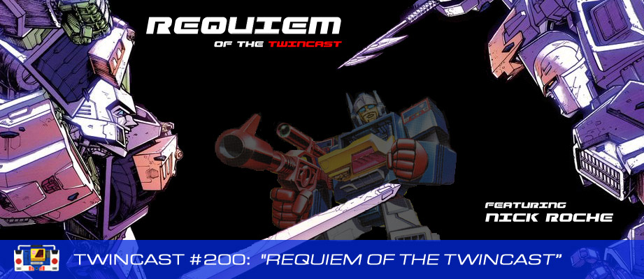 Transformers Podcast: Twincast / Podcast #200 - Requiem of the Twincast