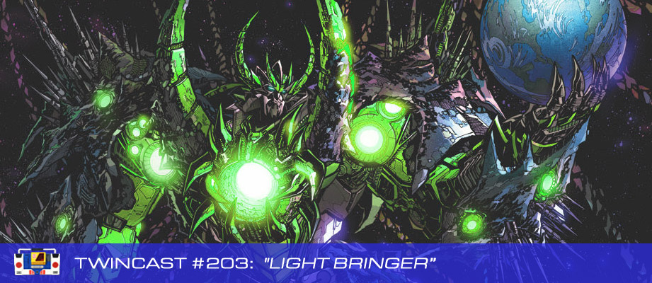 Transformers Podcast: Twincast / Podcast #203 - Light Bringer