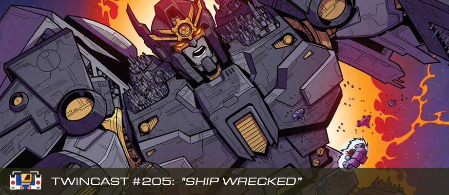 Transformers Podcast: Twincast / Podcast #205 - Ship Wrecked