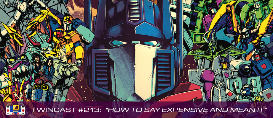 Transformers Podcast: Twincast / Podcast #213 - How to Say Expensive and Mean It