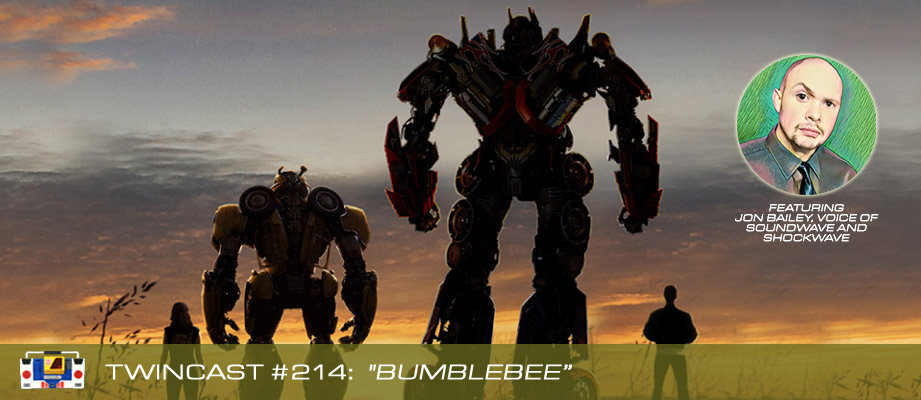 "Twincast / Podcast Episode #214 ""Bumblebee"""