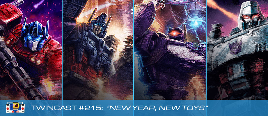 Transformers Podcast: Twincast / Podcast #215 - New Year, New Toys