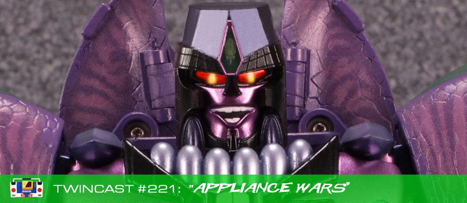 Transformers Podcast: Twincast / Podcast #221 - Appliance Wars