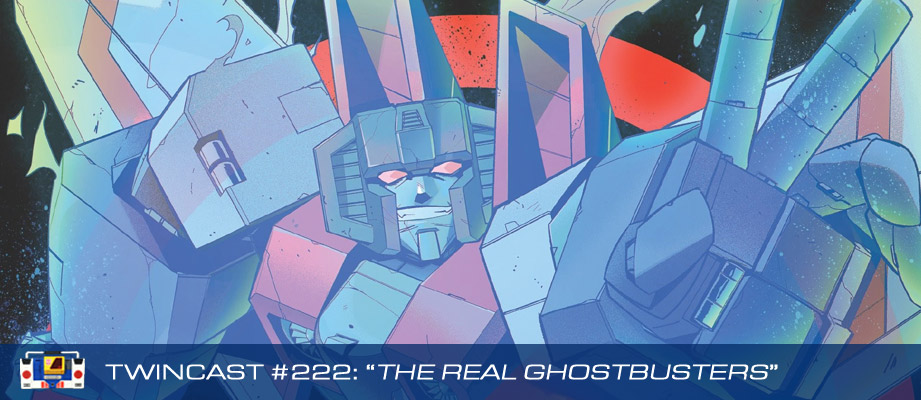 Transformers Podcast: Twincast / Podcast #222 - The Real Ghostbusters