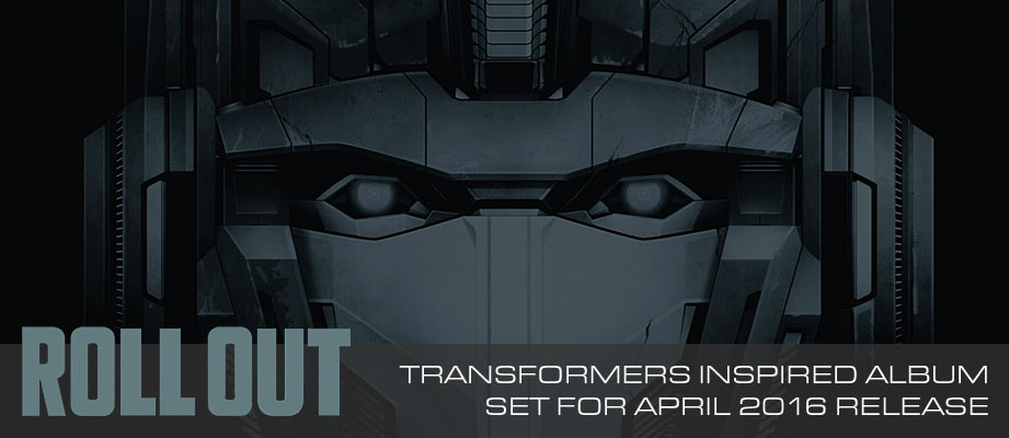 "Transformers Inspired Album ""ROLL OUT"" Set for Release by Hasbro Studios & Sony Music Entertainment"