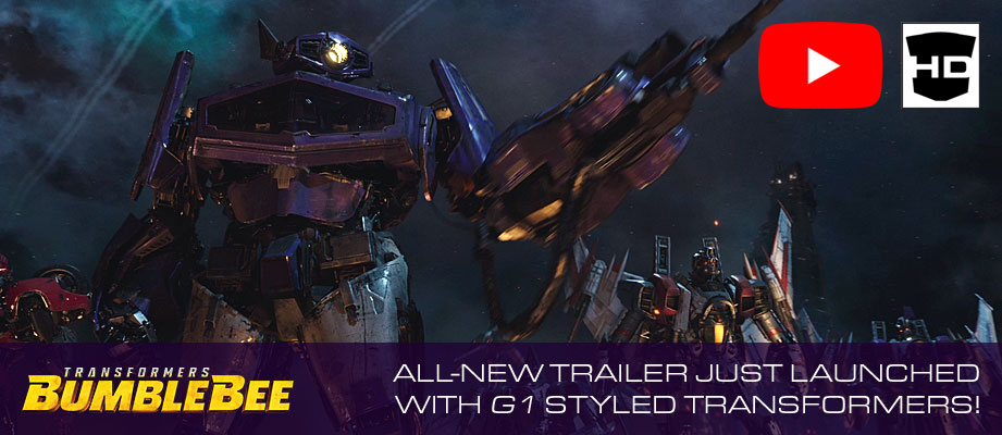All-New Full BUMBLEBEE Trailer just launched! Features G1 Styled Transformers and more!