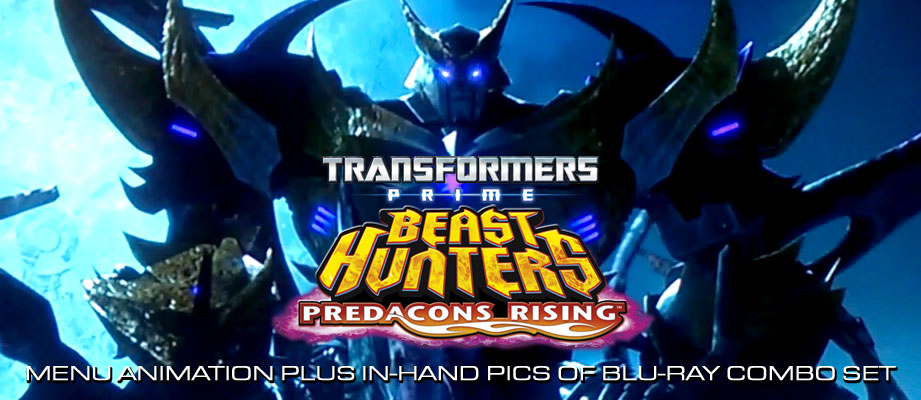 Menu video and in-hand pictures of Transformers Prime Beast Hunters Predacons Rising Blu-Ray