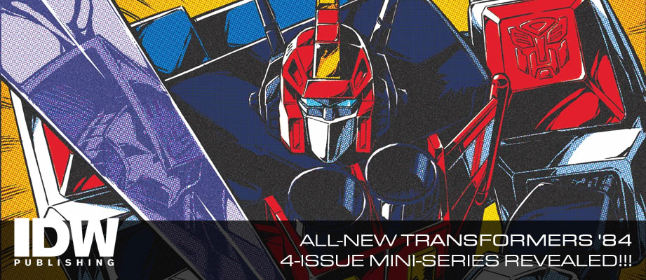 Transformers '84: Secrets & Lies Mini-Series Revealed with Interview with Editor David Mariotte