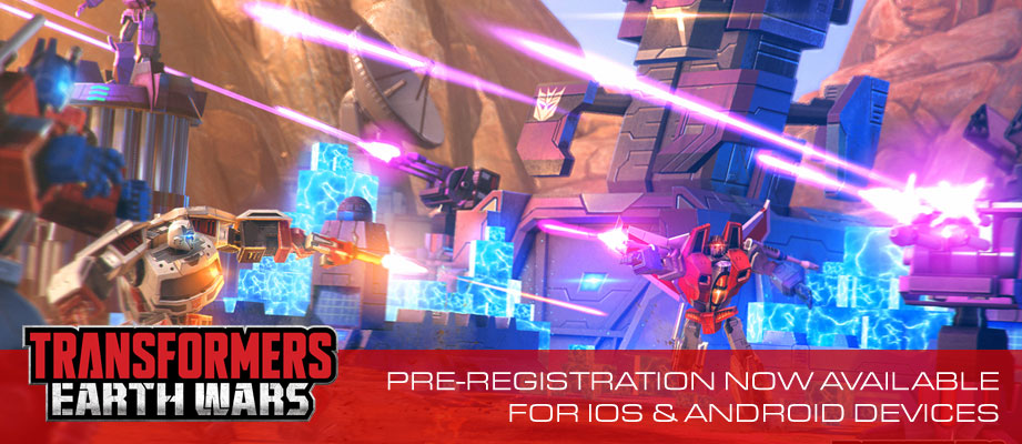 Transformers Earth Wars Real Time Strategy Combat Mobile App Pre-Registration Now Available for iOS and Android Devices