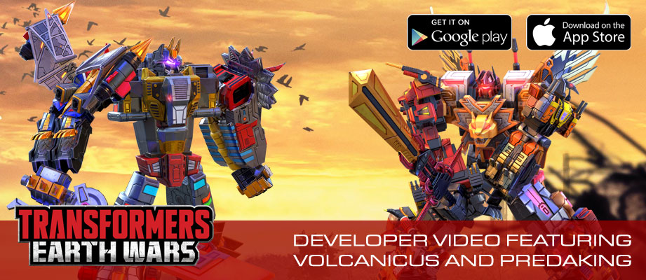 Transformers Earth Wars Developer Diaries featuring Volcanicus and Predaking