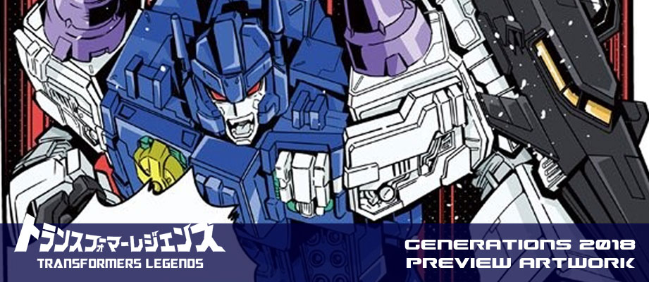 Tayo Tosho / HeroX Transformers Generations 2018 Preview Featuring Transformers Legends characters