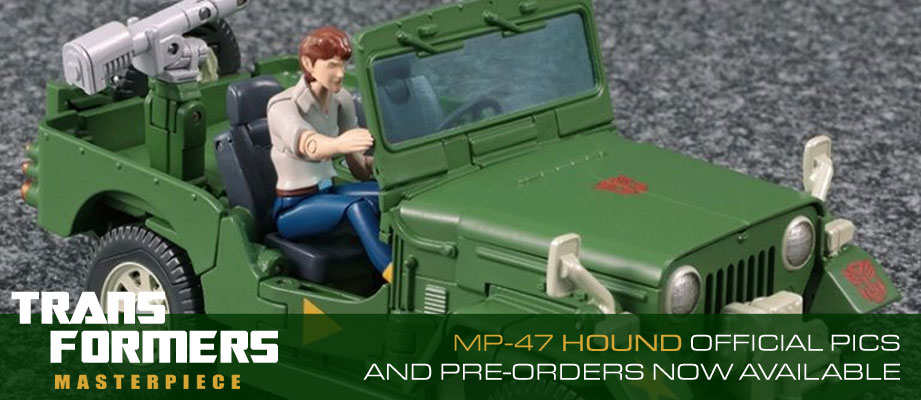Masterpiece MP-47 Hound Official Pics and Pre-Orders Now Available!