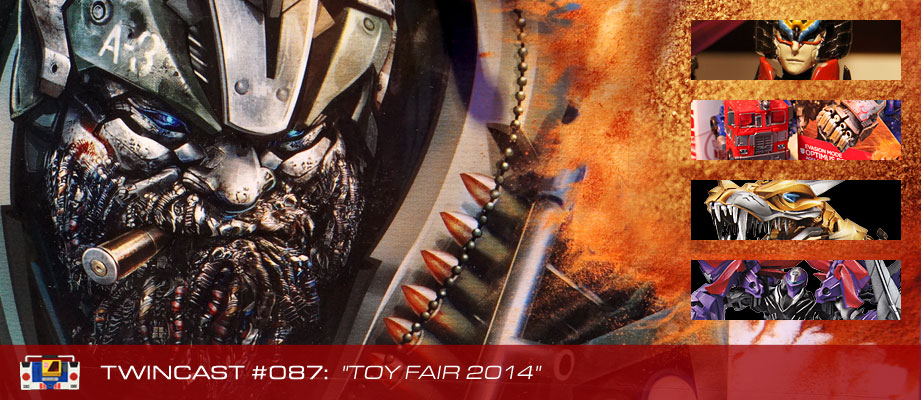 Transformers Podcast: Twincast / Podcast #87 - Toy Fair 2014