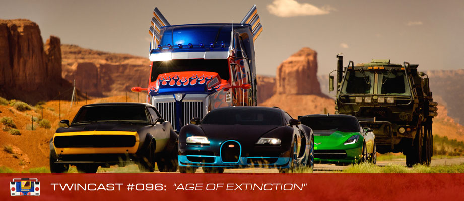 Transformers Podcast: Twincast / Podcast #96 - Age of Extinction
