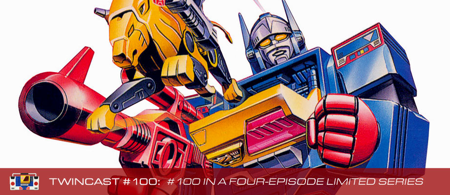 Transformers Podcast: Twincast / Podcast #100 - #100 In a Four-Episode Limited Series