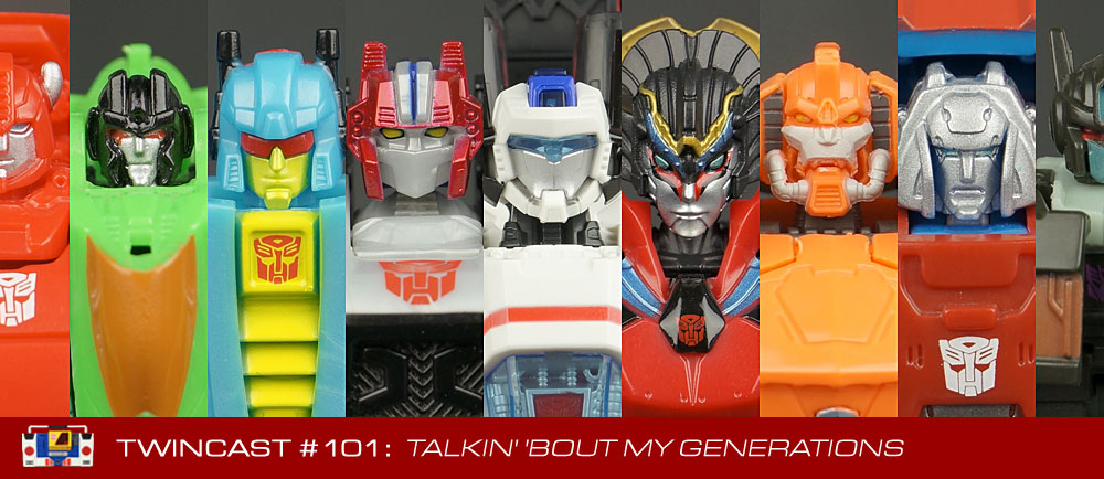 Transformers Podcast: Twincast / Podcast #101 - Talkin' 'Bout My Generations