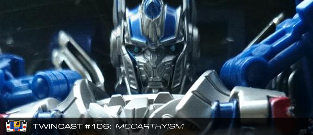 Transformers Podcast: Twincast / Podcast #106 - McCarthyism