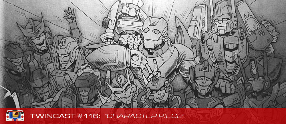 Transformers Podcast: Twincast / Podcast #116 - Character Piece