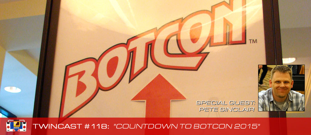 "Twincast / Podcast Episode #118 ""Countdown to Botcon 2015"""