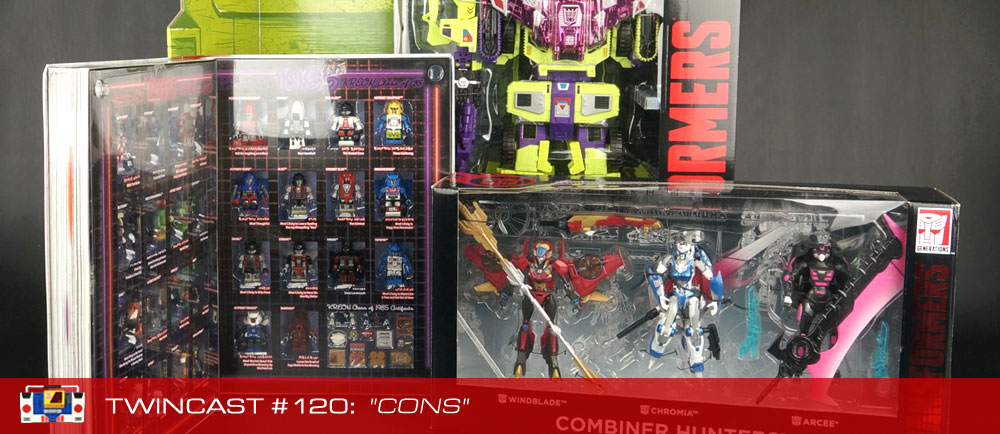 Transformers Podcast: Twincast / Podcast #120 - Cons