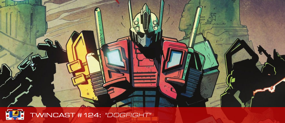 Transformers Podcast: Twincast / Podcast #124 - Dogfight
