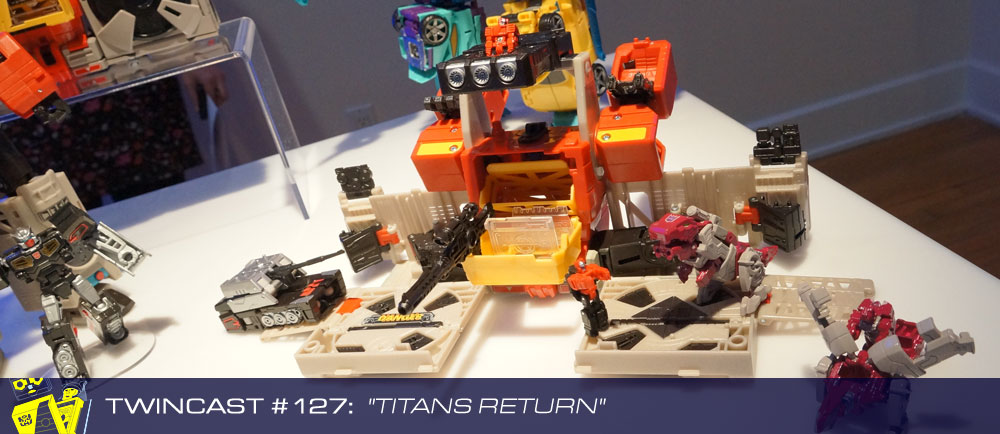 Transformers Podcast: Twincast / Podcast #127 - Titans Return