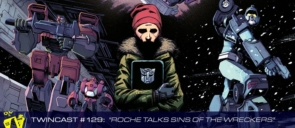"Twincast / Podcast Episode #129 ""Nick Roche Talks Sins of the Wreckers"""