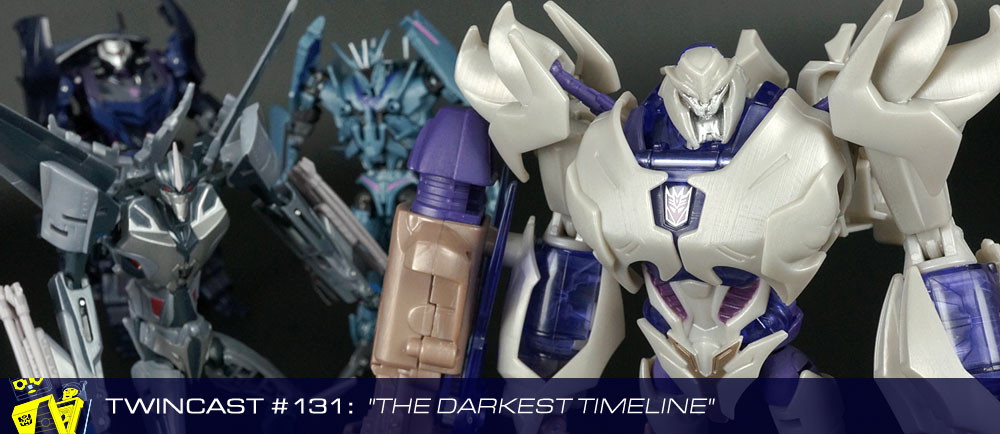 Transformers Podcast: Twincast / Podcast #131 - The Darkest Timeline