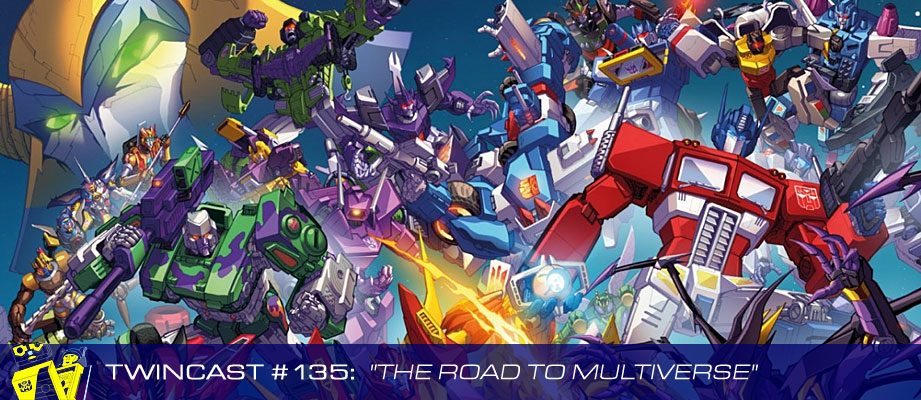 """Twincast / Podcast Episode #135 """"The Road To Multiverse"""""""