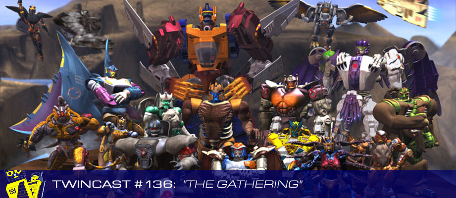 Transformers Podcast: Twincast / Podcast #136 - The Gathering