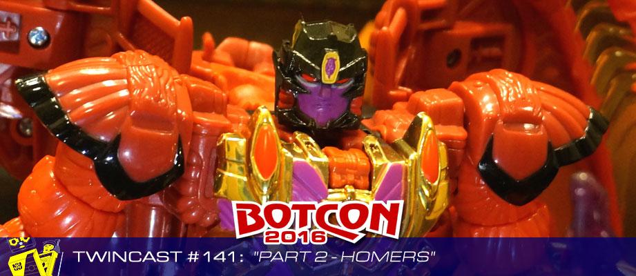 """Twincast / Podcast Episode #141 """"Botcon 2016 Part 2: Homers"""""""