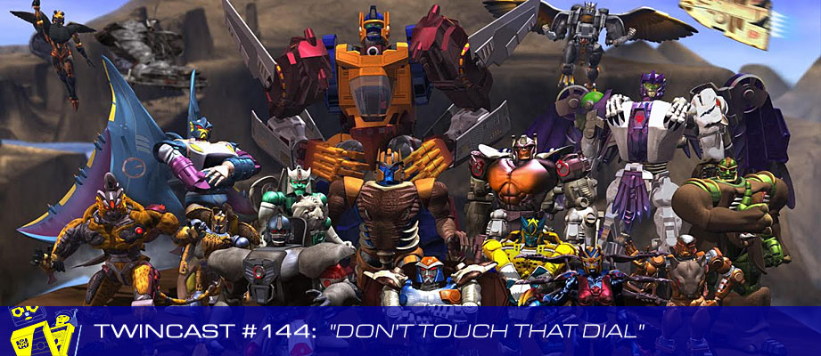Transformers Podcast: Twincast / Podcast #144 - Don't Touch That Dial