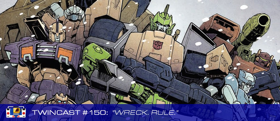 "Twincast / Podcast Episode #150 ""Wreck. Rule."""