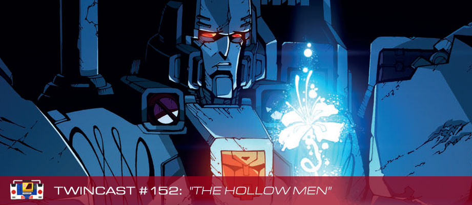 "Twincast / Podcast Episode #152 ""The Hollow Men"""