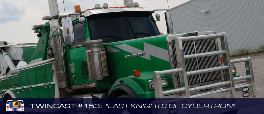 Transformers Podcast: Twincast / Podcast #153 - Last Knights of Cybertron