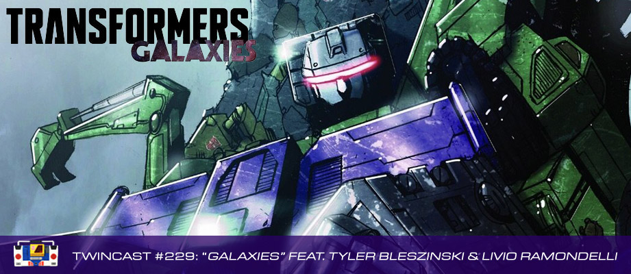 Transformers Podcast: Twincast / Podcast #229 - Galaxies