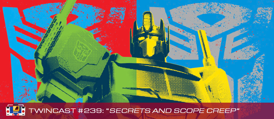 Transformers Podcast: Twincast / Podcast #239 - Secrets and Scope Creep
