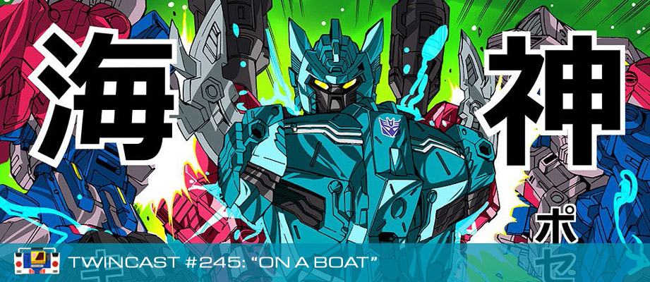 Transformers Podcast: Twincast / Podcast #245 - On a Boat