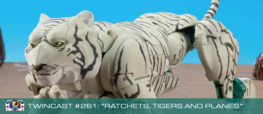 "Twincast / Podcast Episode #261 ""Ratchets, Tigers and Planes"""