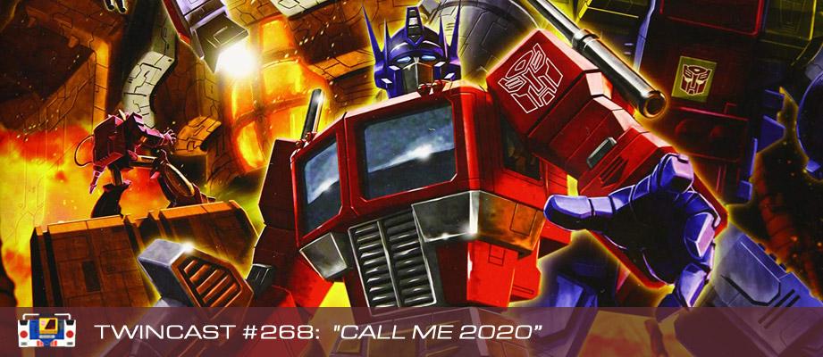 "Twincast / Podcast Episode #268 ""Call Me 2020"""