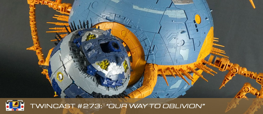 "Twincast / Podcast Episode #273 ""Our Way to Oblivion"""