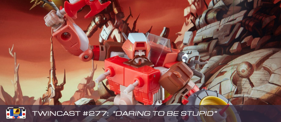 """Twincast / Podcast Episode #277 """"Daring to Be Stupid"""""""